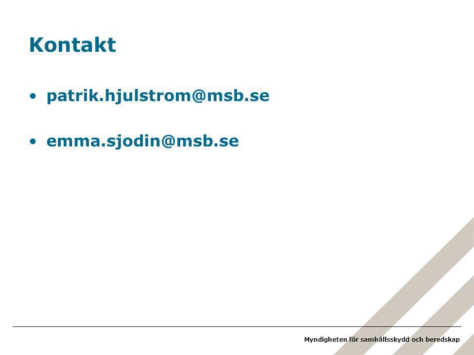 Myndigheten för samhällsskydd och beredskap Kontakt patrik.hjulstrom@msb.se emma.sjodin@msb.se
