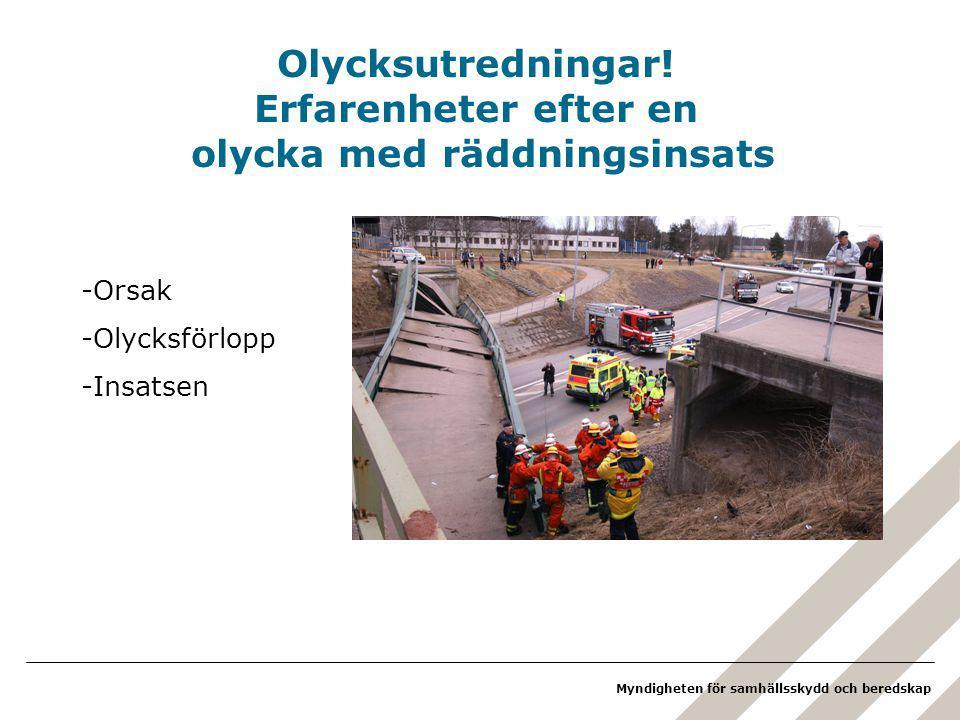Myndigheten för samhällsskydd och beredskap Olycksutredningar.