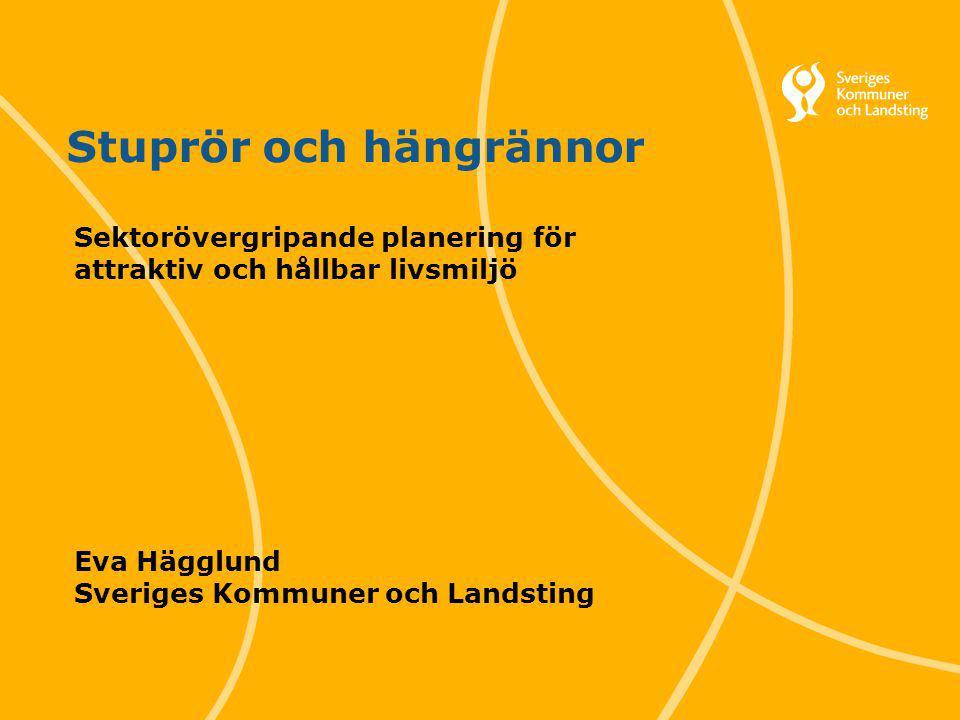 1 Svenska Kommunförbundet och Landstingsförbundet i samverkan Stuprör och hängrännor Sektorövergripande planering för attraktiv och hållbar livsmiljö