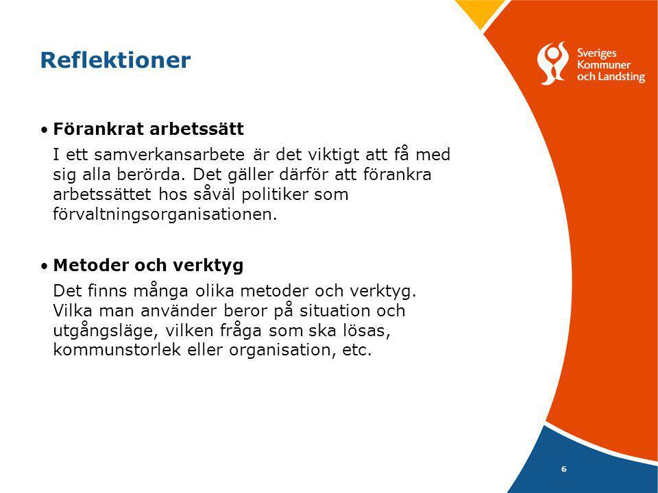 6 Reflektioner Förankrat arbetssätt I ett samverkansarbete är det viktigt att få med sig alla berörda. Det gäller därför att förankra arbetssättet hos