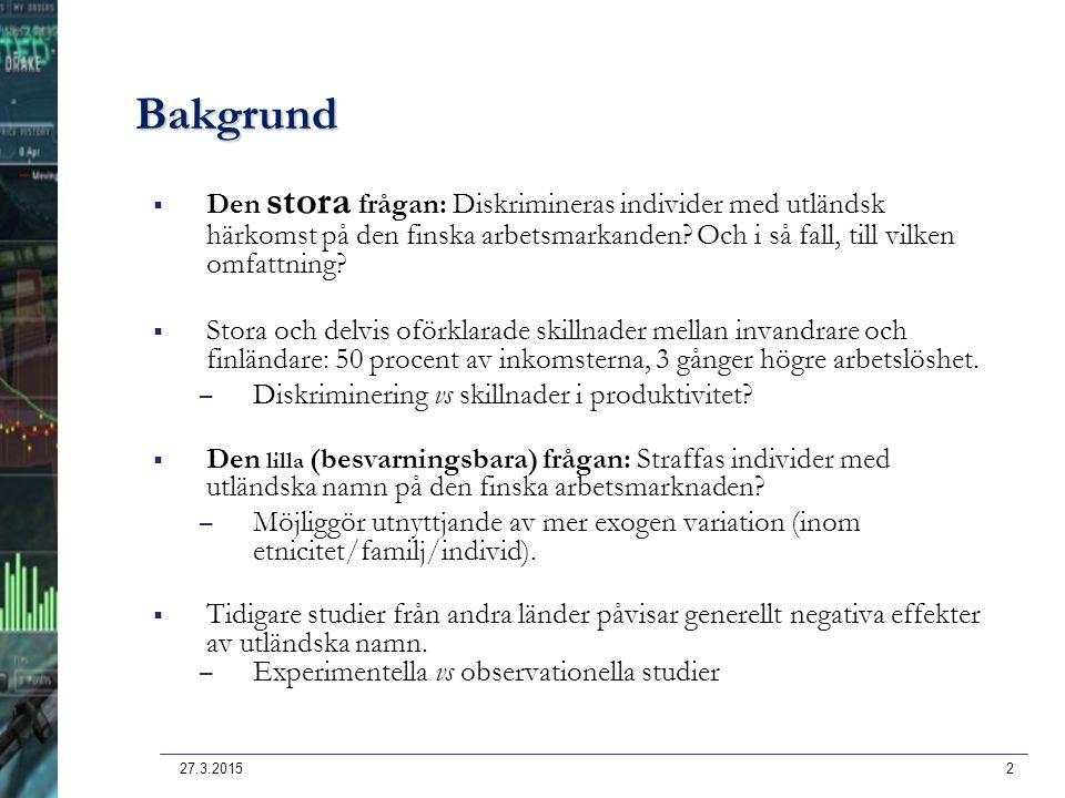 27.3.20152  Den stora frågan: Diskrimineras individer med utländsk härkomst på den finska arbetsmarkanden? Och i så fall, till vilken omfattning?  S