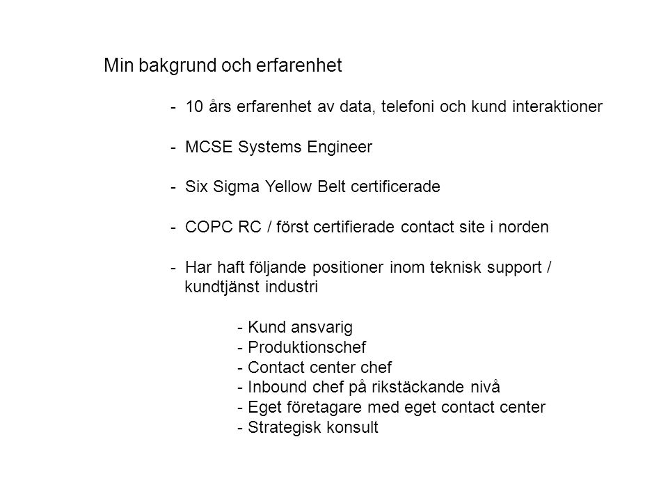Mätningar utfört åt ST: Medlemsrekryteringsdrive RSV Stockholm - Utfört under juni 2007.