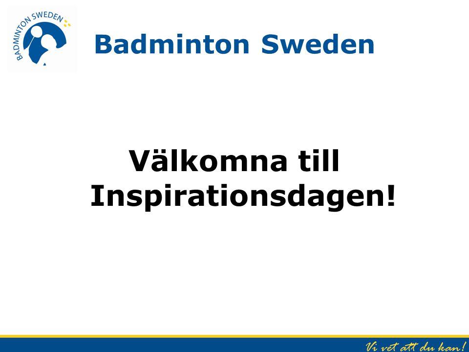 Badminton Sweden Välkomna till Inspirationsdagen!
