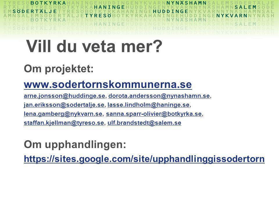 Vill du veta mer? Om projektet: www.sodertornskommunerna.se arne.jonsson@huddinge.searne.jonsson@huddinge.se, dorota.andersson@nynashamn.se,dorota.and