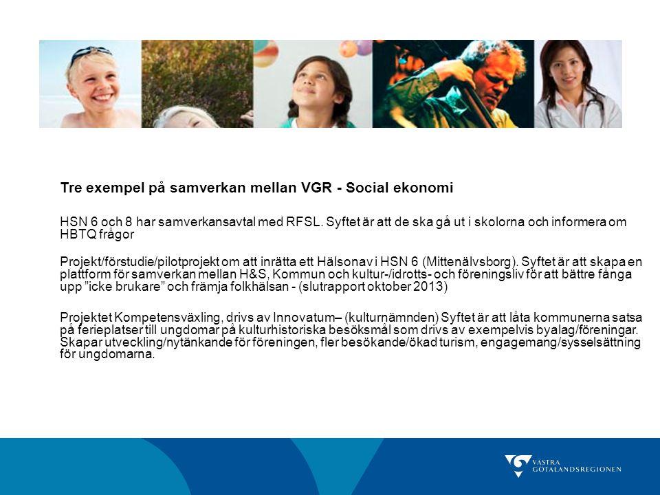 Tre exempel på samverkan mellan VGR - Social ekonomi HSN 6 och 8 har samverkansavtal med RFSL.