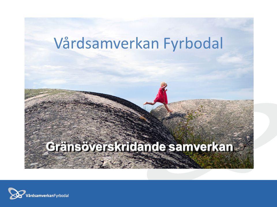 Vårdsamverkan Fyrbodal Gränsöverskridande samverkan