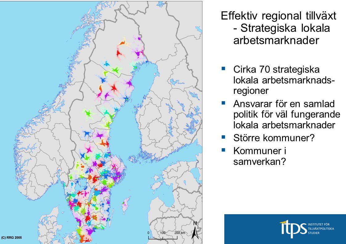 Effektiv regional tillväxt - Strategiska lokala arbetsmarknader  Cirka 70 strategiska lokala arbetsmarknads- regioner  Ansvarar för en samlad politi