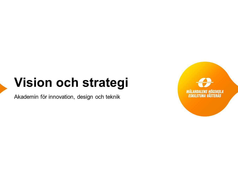 Vision och strategi Akademin för innovation, design och teknik