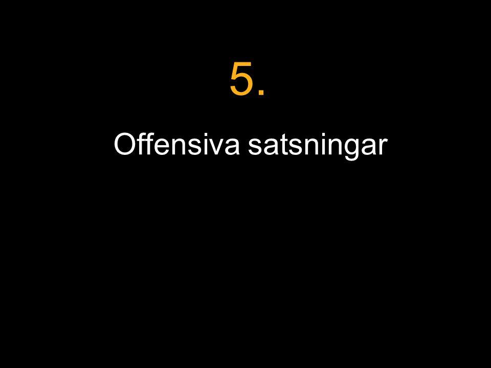 Offensiva satsningar 5.