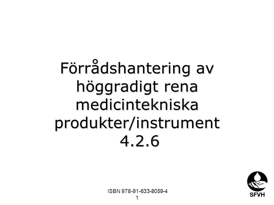 Förrådshantering av höggradigt rena medicintekniska produkter/instrument 4.2.6 ISBN 978-91-633-8059-4 1
