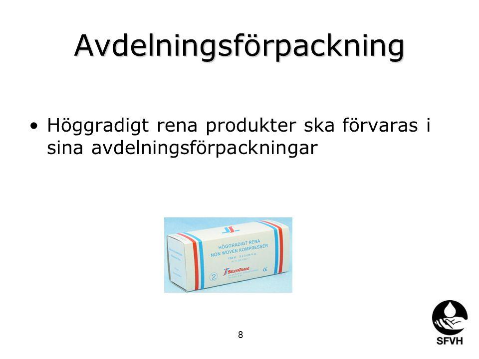 Avdelningsförpackning Höggradigt rena produkter ska förvaras i sina avdelningsförpackningar 8