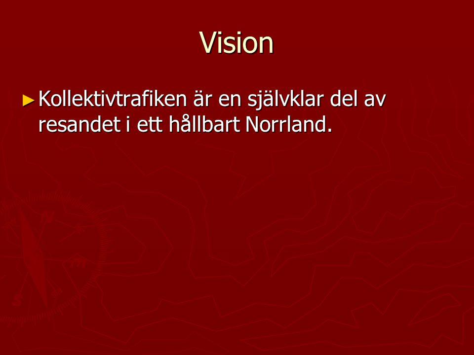 Vision ► Kollektivtrafiken är en självklar del av resandet i ett hållbart Norrland.