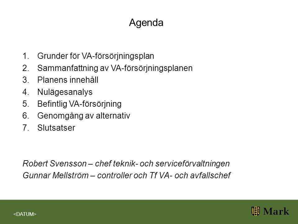 Grunder Länsstyrelsen i Västra Götalands läns rekommendationer om framtagande av vattenförsörjningsplaner –Syfte trygga dricksvattenförsörjningen på lång sikt –Att hantera Avloppshantering så att samhällets miljöbelastning begränsas Omvandlingsområden med lokal vatten- och avloppsförsörjning –Metod Uppdrag av teknik- och servicenämnden Samarbete mellan teknik- och serviceför- valtningen, Miljökontoret och Plan- och bygglovskontoret –Resultat En plan som pekar ut riktningen för den långsiktiga utvecklingen av den kommunala vatten- och avloppsförsörjningen