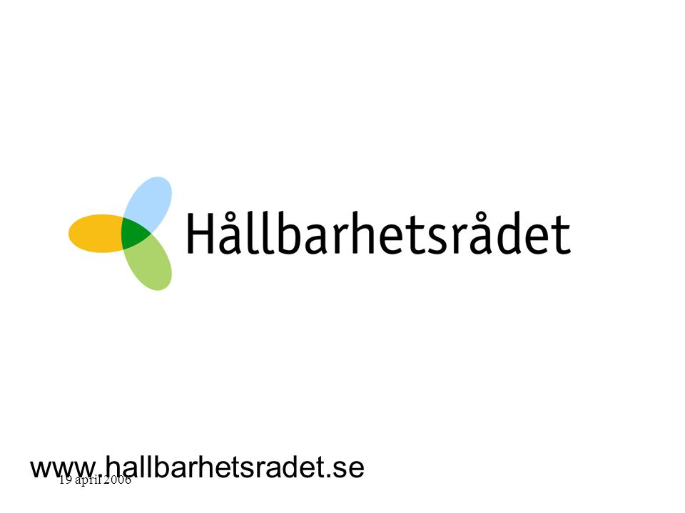 19 april 2006 www.hallbarhetsradet.se
