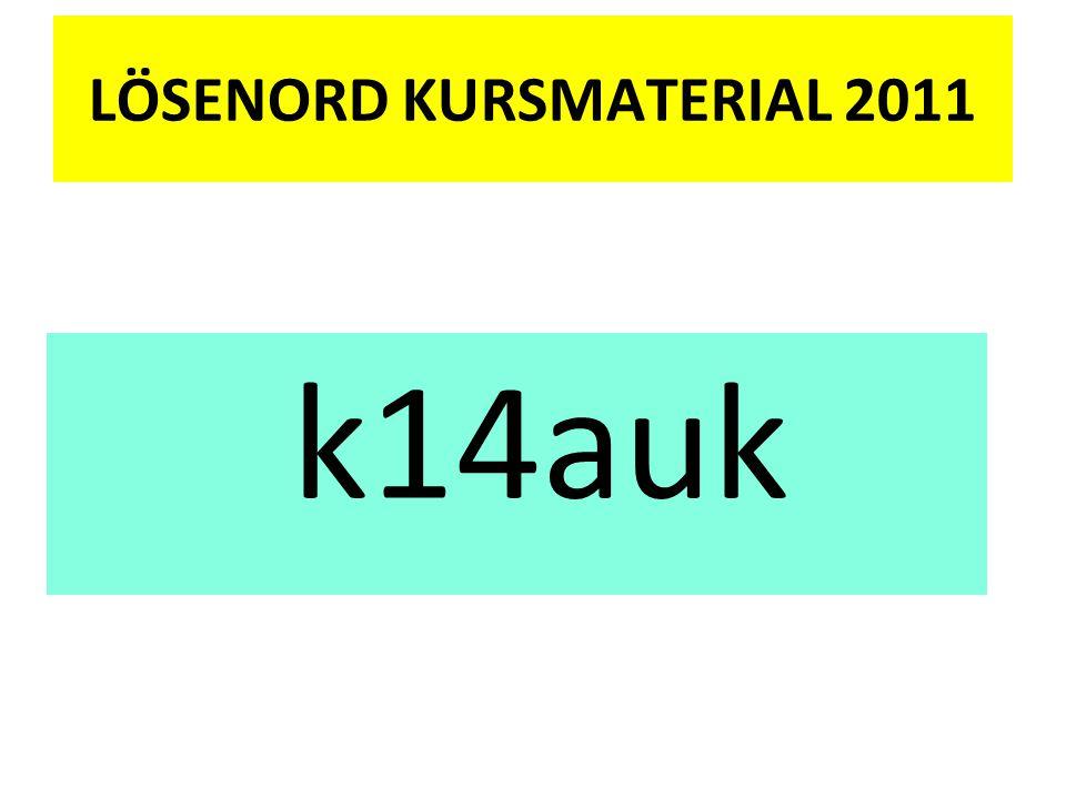 LÖSENORD KURSMATERIAL 2011 k14auk