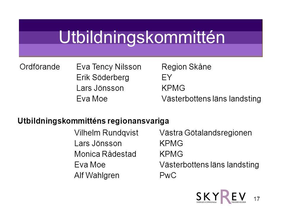 17 Utbildningskommittén OrdförandeEva Tency Nilsson Region Skåne Erik Söderberg EY Lars JönssonKPMG Eva Moe Västerbottens läns landsting Utbildningsko
