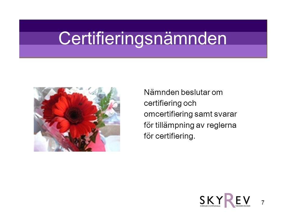 7 Certifieringsnämnden Nämnden beslutar om certifiering och omcertifiering samt svarar för tillämpning av reglerna för certifiering.