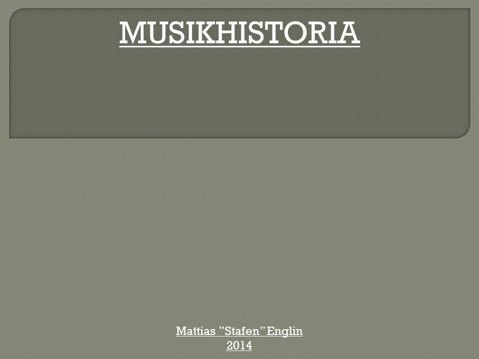"MUSIKHISTORIA Mattias ""Stafen"" Englin 2014"