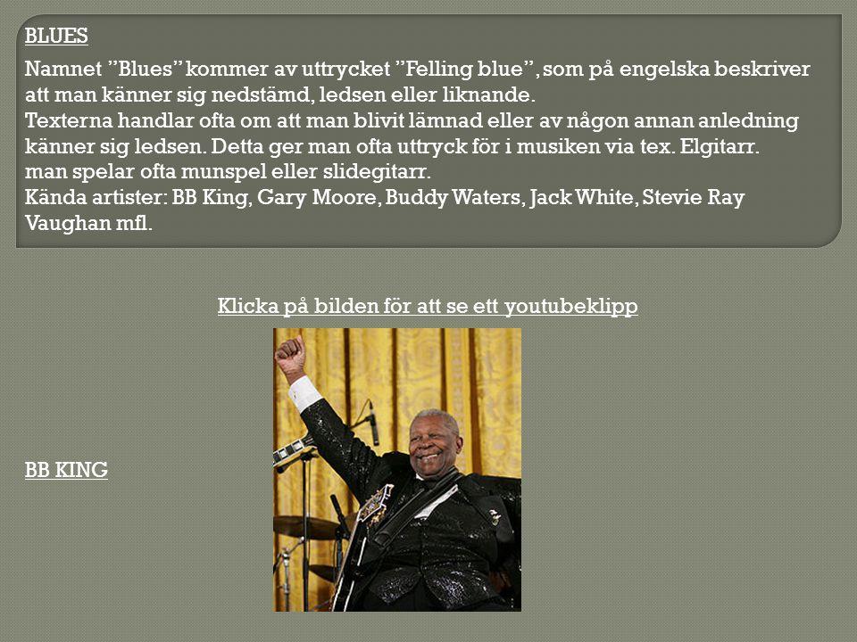 """BLUES BB KING Namnet """"Blues"""" kommer av uttrycket """"Felling blue"""", som på engelska beskriver att man känner sig nedstämd, ledsen eller liknande. Textern"""