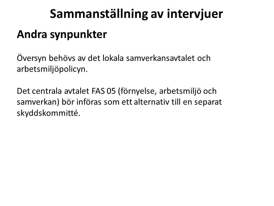 Andra synpunkter Översyn behövs av det lokala samverkansavtalet och arbetsmiljöpolicyn. Det centrala avtalet FAS 05 (förnyelse, arbetsmiljö och samver