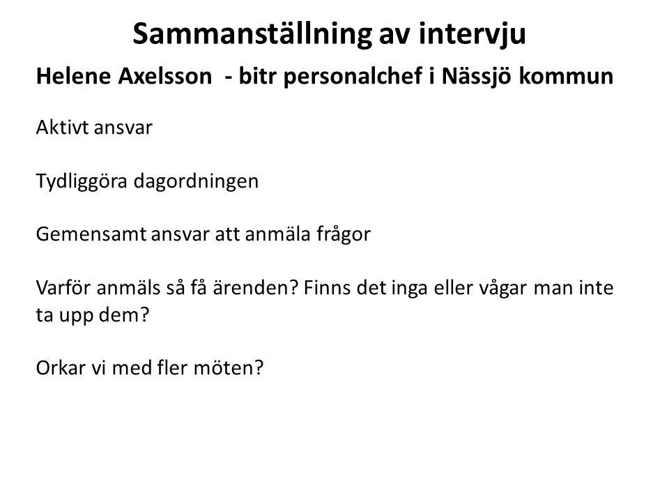 Sammanställning av intervju Helene Axelsson - bitr personalchef i Nässjö kommun Aktivt ansvar Tydliggöra dagordningen Gemensamt ansvar att anmäla fråg