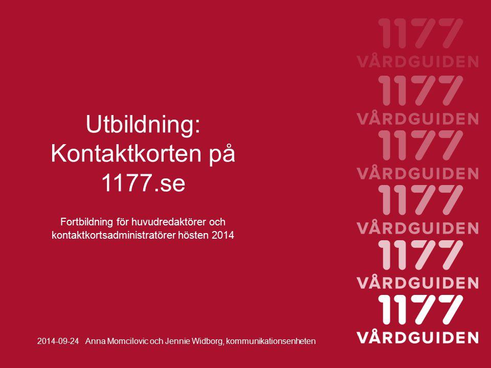 Nationella förbättringar på kontaktkorten Utvecklat och infört från och med 9 september – exempel: Bättre utskriftsfunktion för sidhuvudet (karta, öppettider och telefontider) Relaterade mottagningar presenteras automatiskt i bokstavsordning Maxtal (7) på e-tjänster (Visa alla/Dölj) Kronologisk presentation av öppettider (måndag, tisdag, onsdag...) Förbättrad information på Kontakta innehållsansvarig (går inte få svar på medicinska frågor, avbokningar…)
