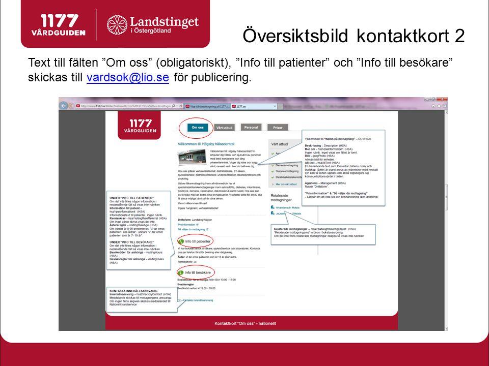 """Översiktsbild kontaktkort 2 Text till fälten """"Om oss"""" (obligatoriskt), """"Info till patienter"""" och """"Info till besökare"""" skickas till vardsok@lio.se för"""
