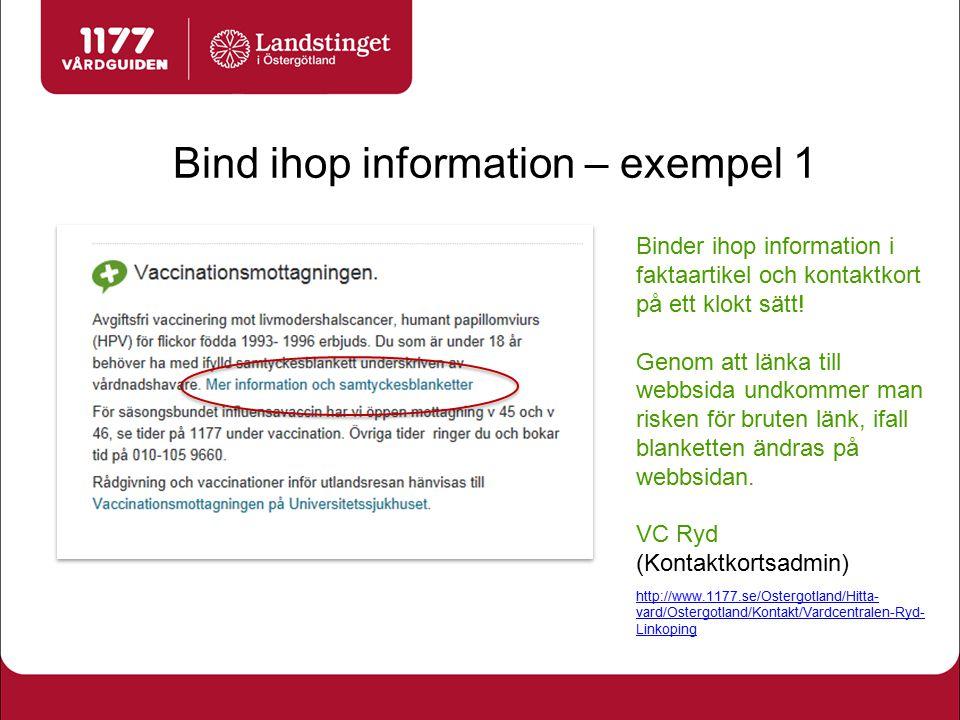 Bind ihop information – exempel 1 Binder ihop information i faktaartikel och kontaktkort på ett klokt sätt! Genom att länka till webbsida undkommer ma