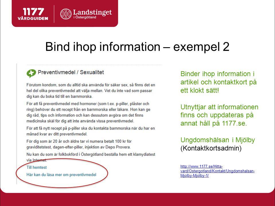 Bind ihop information – exempel 2 Binder ihop information i artikel och kontaktkort på ett klokt sätt! Utnyttjar att informationen finns och uppdatera