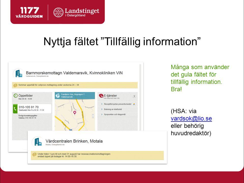 """Nyttja fältet """"Tillfällig information"""" Många som använder det gula fältet för tillfällig information. Bra! (HSA: via vardsok@lio.se vardsok@lio.se ell"""
