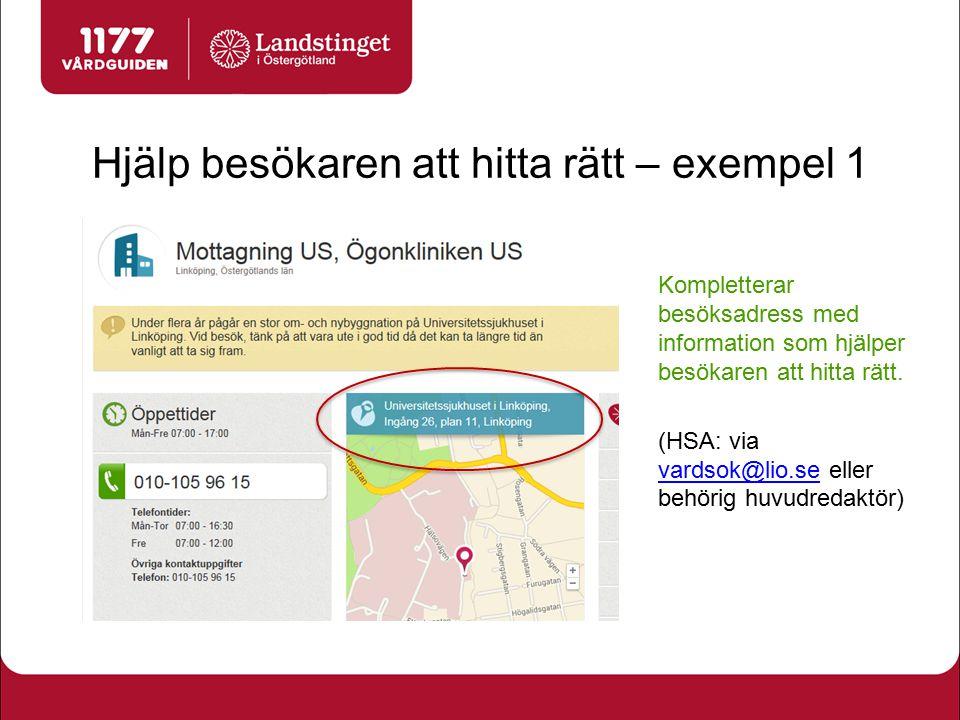 Hjälp besökaren att hitta rätt – exempel 1 Kompletterar besöksadress med information som hjälper besökaren att hitta rätt. (HSA: via vardsok@lio.se el