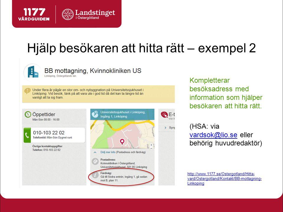 Hjälp besökaren att hitta rätt – exempel 2 Kompletterar besöksadress med information som hjälper besökaren att hitta rätt. (HSA: via vardsok@lio.se el