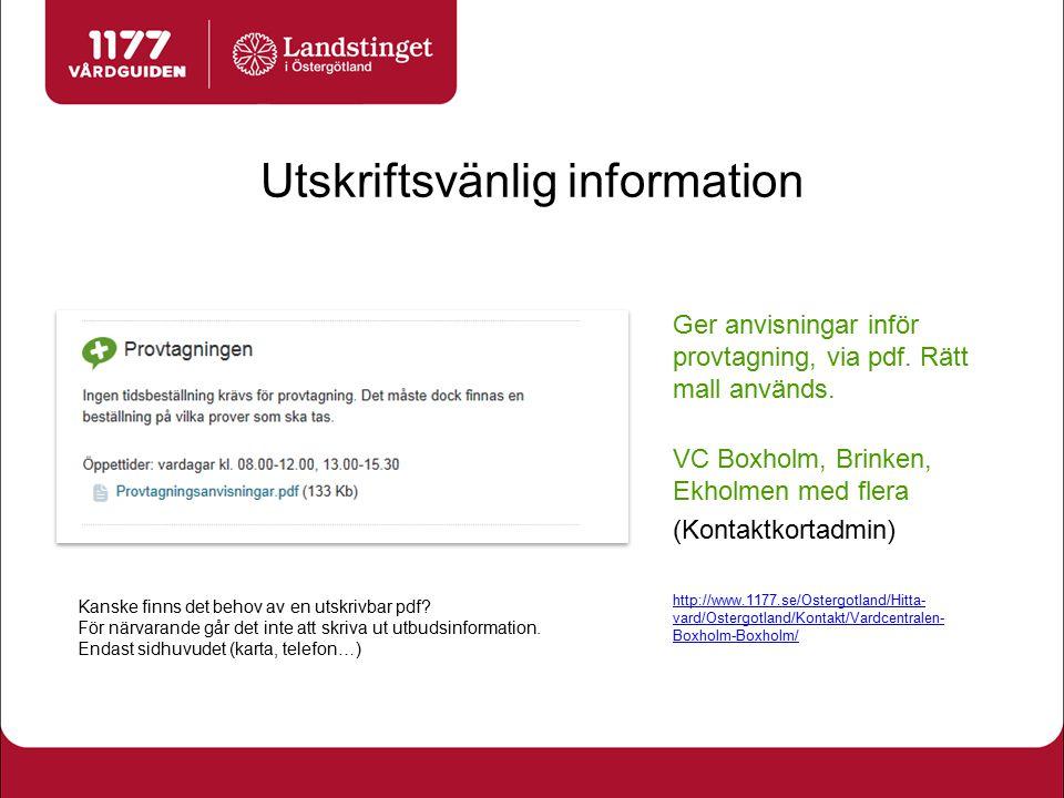 Utskriftsvänlig information Ger anvisningar inför provtagning, via pdf. Rätt mall används. VC Boxholm, Brinken, Ekholmen med flera (Kontaktkortadmin)