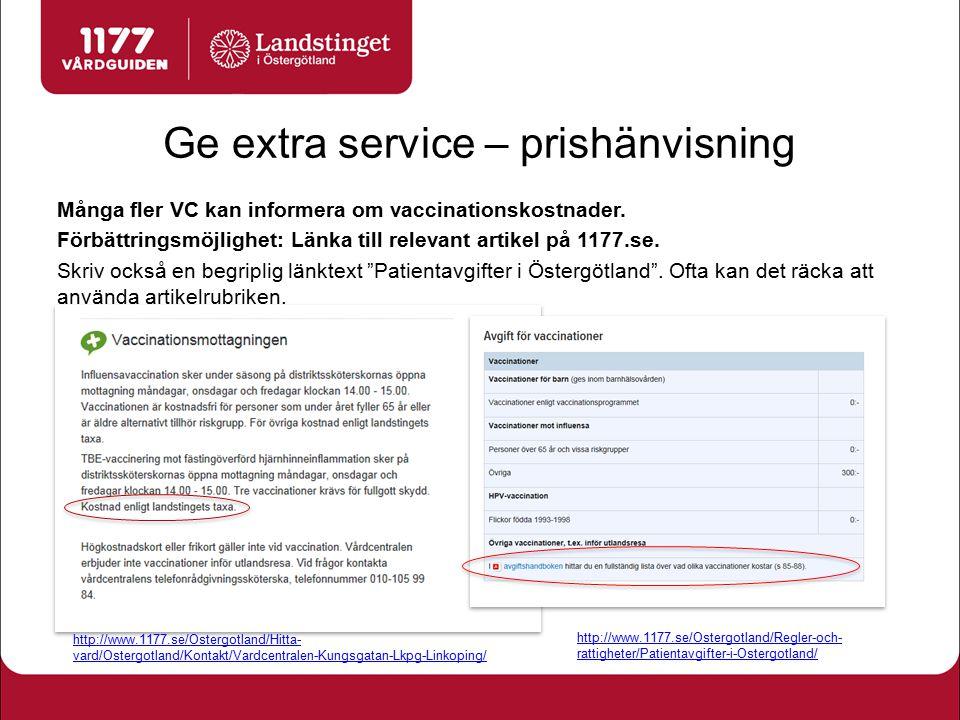 Ge extra service – prishänvisning Många fler VC kan informera om vaccinationskostnader. Förbättringsmöjlighet: Länka till relevant artikel på 1177.se.