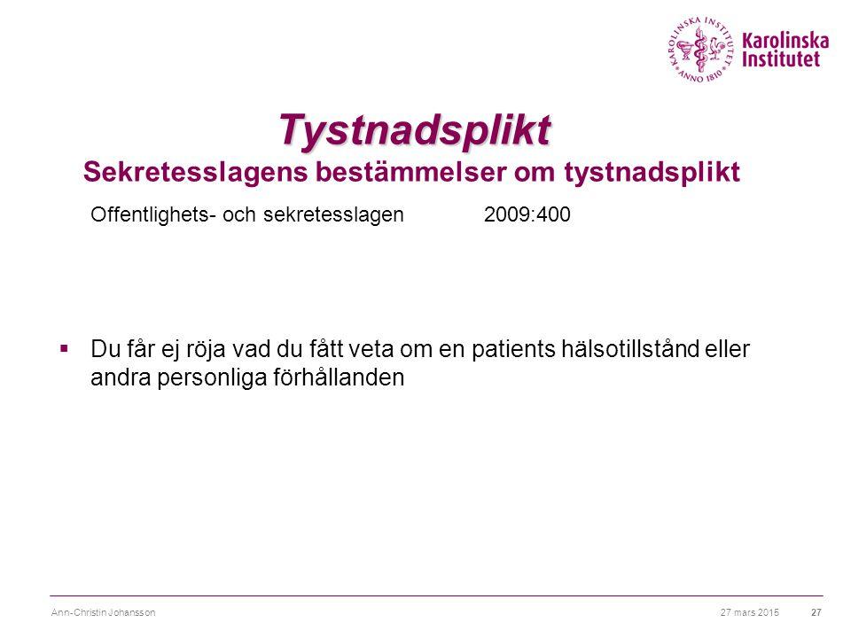 27 mars 2015Ann-Christin Johansson28 Vem har tystnadsplikt.
