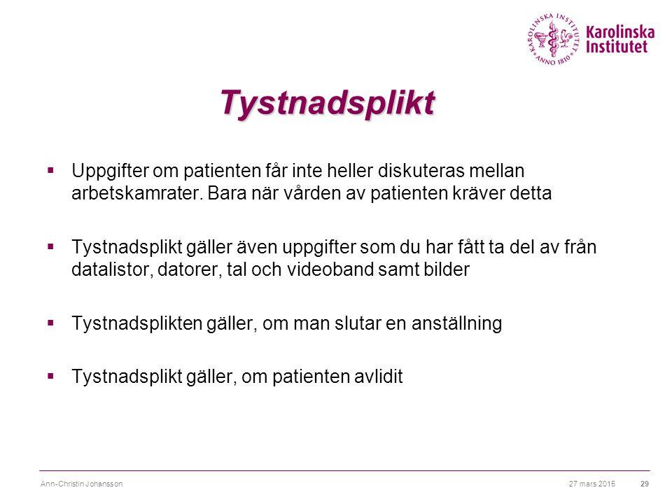 Sekretess !  Förbjudet att fotografera journal handlingar. 27 mars 2015 Ann-Christin Johansson30