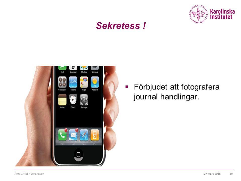 27 mars 2015Ann-Christin Johansson31 Vem kan upphäva sekretessen.