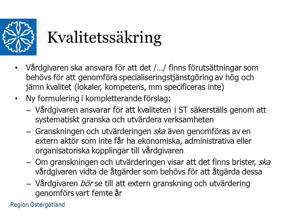 Region Östergötland Kvalitetssäkring Vårdgivaren ska ansvara för att det /…/ finns förutsättningar som behövs för att genomföra specialiseringstjänstg
