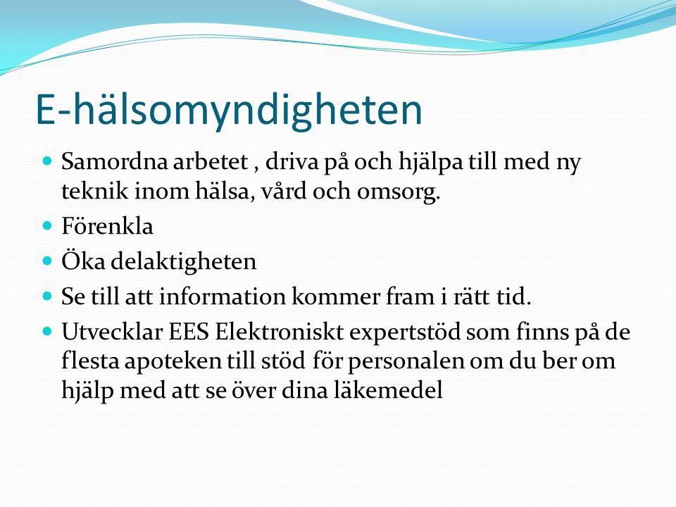 E-hälsomyndigheten Samordna arbetet, driva på och hjälpa till med ny teknik inom hälsa, vård och omsorg. Förenkla Öka delaktigheten Se till att inform