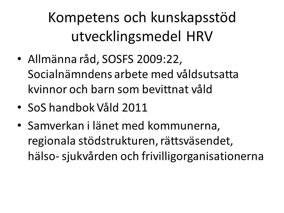 Kompetens och kunskapsstöd utvecklingsmedel HRV Allmänna råd, SOSFS 2009:22, Socialnämndens arbete med våldsutsatta kvinnor och barn som bevittnat vål