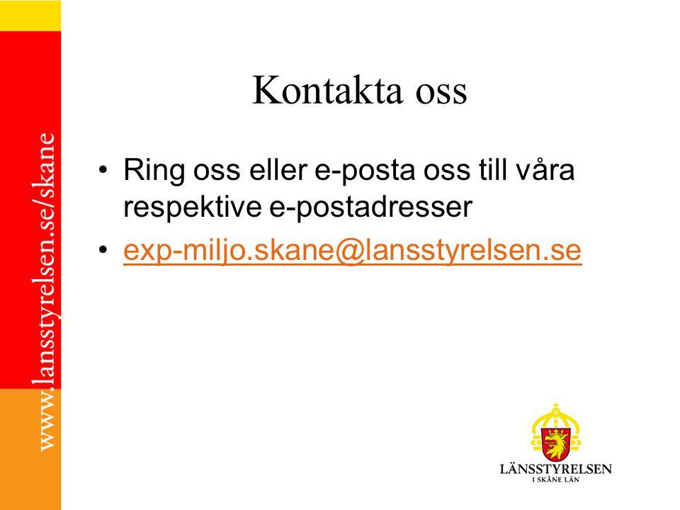 Kontakta oss Ring oss eller e-posta oss till våra respektive e-postadresser exp-miljo.skane@lansstyrelsen.se