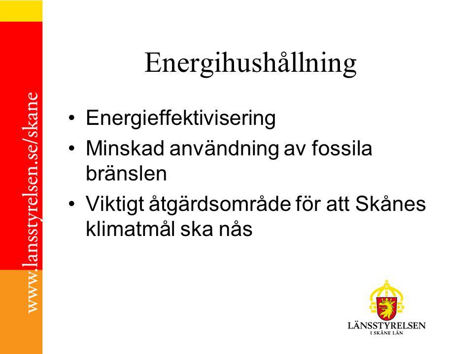 Energihushållning Energieffektivisering Minskad användning av fossila bränslen Viktigt åtgärdsområde för att Skånes klimatmål ska nås