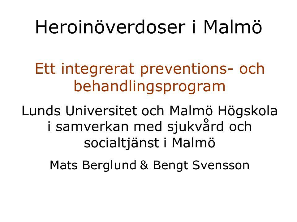 Heroinöverdoser i Malmö Ett integrerat preventions- och behandlingsprogram Lunds Universitet och Malmö Högskola i samverkan med sjukvård och socialtjä