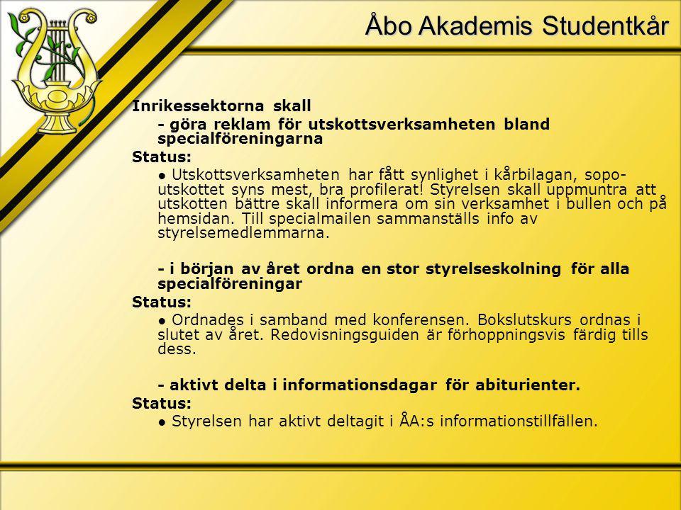 Åbo Akademis Studentkår Inrikessektorna skall - göra reklam för utskottsverksamheten bland specialföreningarna Status: ● Utskottsverksamheten har fått synlighet i kårbilagan, sopo- utskottet syns mest, bra profilerat.