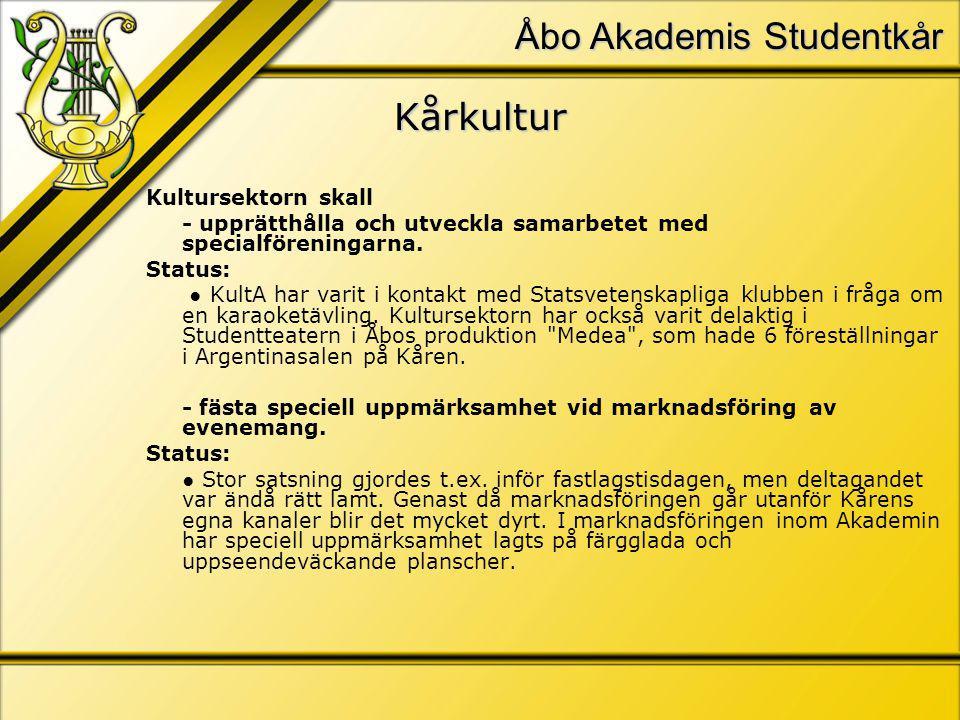 Åbo Akademis Studentkår Kårkultur Kultursektorn skall - upprätthålla och utveckla samarbetet med specialföreningarna.