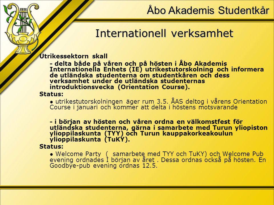 Åbo Akademis Studentkår Internationell verksamhet Utrikessektorn skall - delta både på våren och på hösten i Åbo Akademis Internationella Enhets (IE) utrikestutorskolning och informera de utländska studenterna om studentkåren och dess verksamhet under de utländska studenternas introduktionsvecka (Orientation Course).