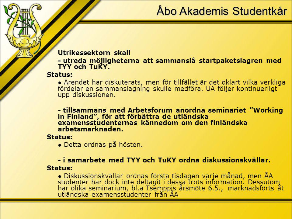 Åbo Akademis Studentkår Utrikessektorn skall - utreda möjligheterna att sammanslå startpaketslagren med TYY och TuKY.