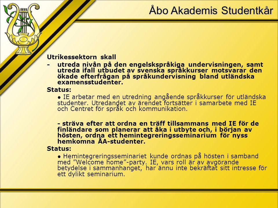 Åbo Akademis Studentkår Utrikessektorn skall - utreda nivån på den engelskspråkiga undervisningen, samt utreda ifall utbudet av svenska språkkurser motsvarar den ökade efterfrågan på språkundervisning bland utländska examensstudenter.