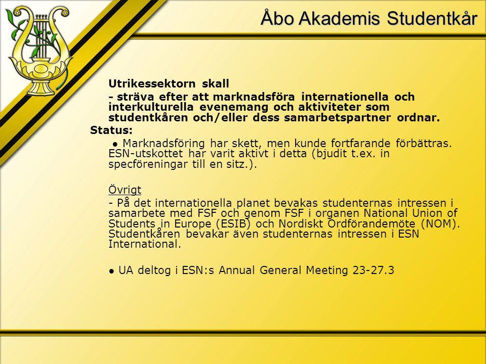 Åbo Akademis Studentkår Utrikessektorn skall - sträva efter att marknadsföra internationella och interkulturella evenemang och aktiviteter som studentkåren och/eller dess samarbetspartner ordnar.