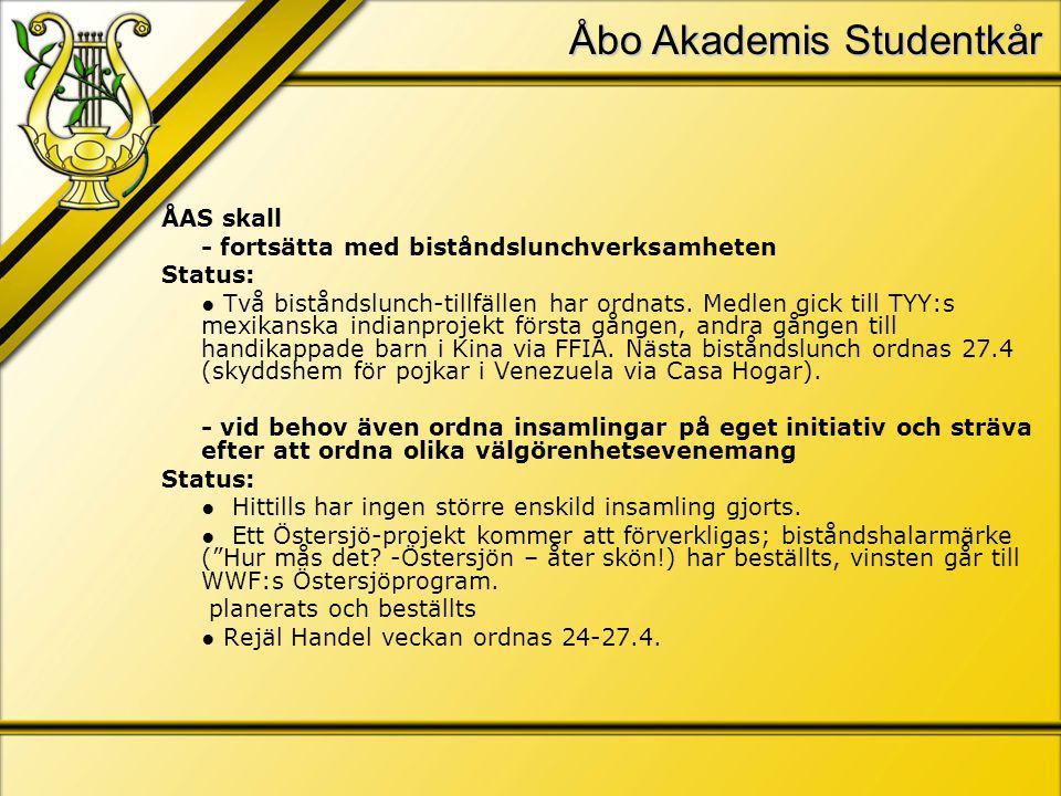 Åbo Akademis Studentkår ÅAS skall - fortsätta med biståndslunchverksamheten Status: ● Två biståndslunch-tillfällen har ordnats.